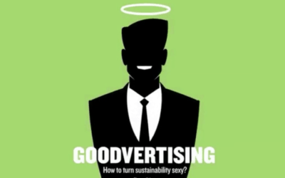 Goodvertising: How We Can Make Sustainabilty Attractive.